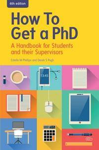 How to Get a PhD: A Handbook for Students and their Supervisors