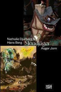 Nathalie Djurberg & Hans Berg / Asger Jorn: Mondjger