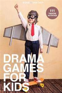 Drama Games for Kids: 111 of Today