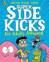 The Super Sidekicks: No Adults Allowed
