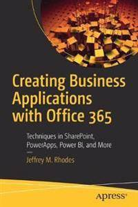 Creating Business Applications with Office 365