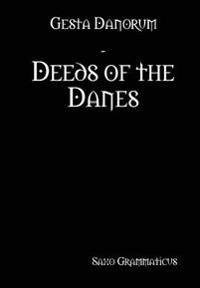 Gesta Danorum - Deeds of the Danes