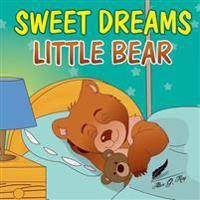 Books for Kids: Sweet Dreams Little Bear: Bedtime Story about a Little Bear Who Didn