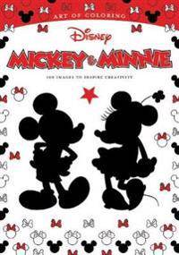 ART Of Coloring: Mickey Mouse And Minnie Mouse 100 Images To Inspire Creativity