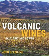 Volcanic wines - salt, grit and power