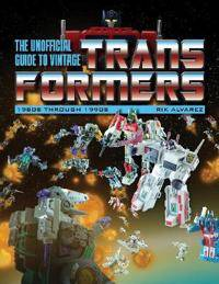 Unofficial Guide to Vintage Transformers: 1980s Through 1990s