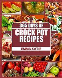 Crock Pot: 365 Days of Crock Pot Recipes (Crock Pot, Crock Pot Recipes, Crock Pot Cookbook, Slow Cooker, Slow Cooker Cookbook, Sl