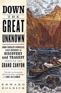Down the Great Unknown: John Wesley Powell