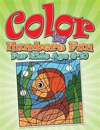 Color By Numbers Fun: For Kids Age 6-10