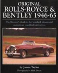 Original Rolls-Royce & Bentley 1946-65: The Restorer