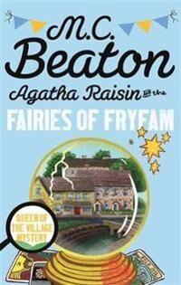Agatha Raisin and the Fairies of Fryfam
