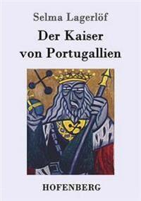 Kaiser Der Kaiser Von Portugallien