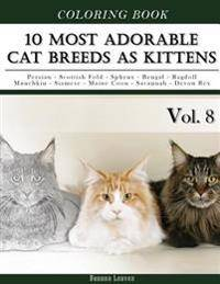 10 Most Adorable Cat Breeds As Kittens-Animal Coloring Book included Persian - Scottish Fold - Sphynx - Bengal - Ragdoll - Munchkin - Siamese - Maine