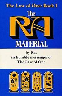 Ra Material: An Ancient Astronaut Speaks (Book One)