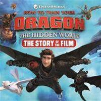 Dragon How to Train Your Dragon The Hidden World: The Story of the Film