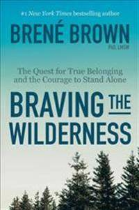 Garmin Braving the Wilderness: The Quest for True Belonging and the Courage to Stand Alone