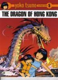 Yoko Tsuno Vol. 5: the Dragon of Hong Kong