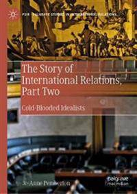 The Story of International Relations, Part Two