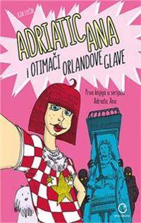 Adriatic Ana i otimaci Orlandove glave (kroatiska)