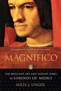 Magnifico: The Brilliant Life and Violent Times of Lorenzo de