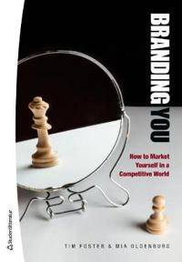 Branding you : how to market yourself in a competitive world
