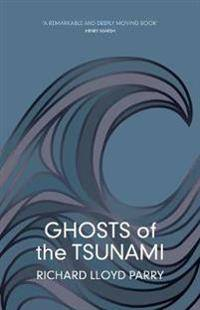 Ghosts of the tsunami - death and life in japans disaster zone