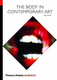 ART The Body in Contemporary Art