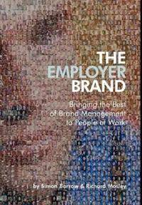 The Employer Brand: Bringing the Best of Brand Management to People at Work