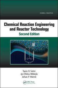 Chemical Reaction Engineering and Reactor Technology, Second Edition