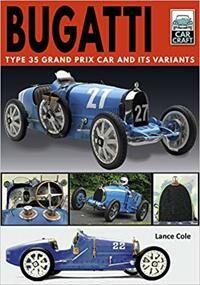 Bugatti: Type 35 Grand Prix Car and Its Variants