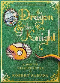 Dragon The Dragon & the Knight: A Pop-Up Misadventure