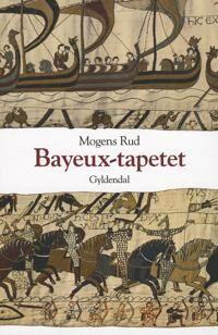 Bayeux-tapetet og slaget ved Hastings 1066