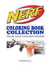 Nerf Coloring Book Collection - Vol.1: A Coloring Book by a Nerf