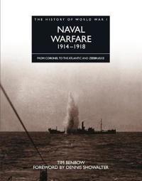 The History of World War I: Naval Warfare 1914 - 1918