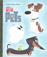 The Secret Life of Pets Little Golden Book (Secret Life of Pets)