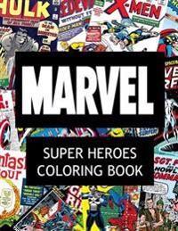 Marvel Super Heroes Coloring Book: Super hero, Hero, book, Wolverine, Avengers, Guardians of the Galaxy, X-men, Defenders, Illuminati, Fantastic Four,