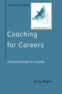 Coaching for Careers: A Practical Guide for Coaches