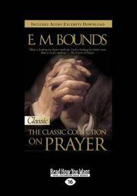 E.M. Bounds: Classic Collection on Prayer (Large Print 16pt)
