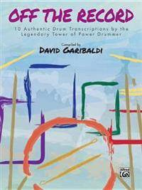 Image of David Garibaldi -- Off the Record: 10 Authentic Drum Transcriptions by the Legendary Tower of Power Drummer