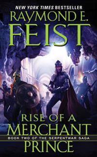 Rise of a Merchant Prince: Book Two of the Serpentwar Saga