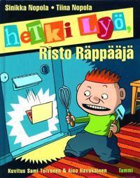 Hetki ly, Risto Rppj
