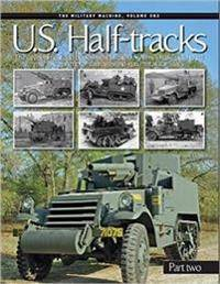 U.S Half Tracks Part Two
