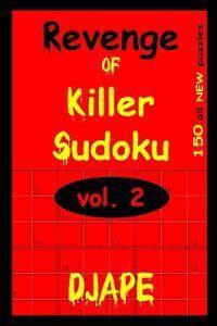 Revenge Of Killer Sudoku 2: 150 Killer Sudoku Puzzles