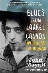 Canyon Blues From Laurel Canyon: My Life as a Bluesman