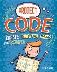 Pro-Ject Code: Create Computer Games with Scratch