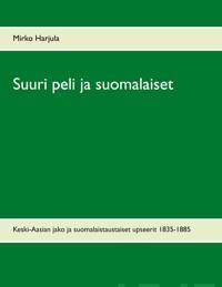Suuri peli ja suomalaiset: Keski-Aasian jako ja suomalaistaustaiset upseerit 1835-1885