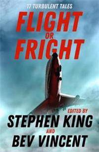 Flight or fright - 17 turbulent tales edited by stephen king and bev vincen
