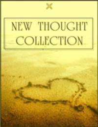 New Thought Collection: Volume 1/5 - As a Man Thinketh, Thought Vibration, Eight Pillars of Prosperity, Mind Reading, Reincarnation and the Law of Karma, Human Aura, Practical Mental Influence, Secret Of Success, Way of Peace, Mind Power
