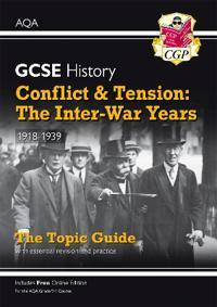 New Grade 9-1 GCSE History AQA Topic Guide - Conflict and Tension: The Inter-War Years, 1918-1939