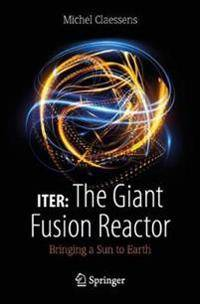 Fusion ITER: The Giant Fusion Reactor